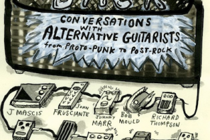 Feeding Back – Conversations With Alternative Guitarists From Proto-Punk To Post-Rock