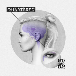 album-cover-quartered-eyes-and-ears-2014