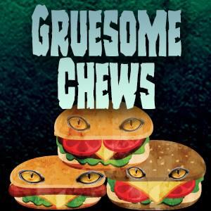 Gruesome Chews