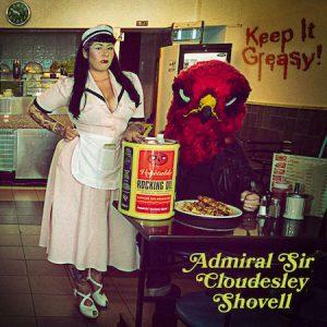 Admiral Sir Cloudesley Shovel – Keep it Greasy