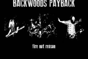 Backwoods Payback – Fire Not Reason