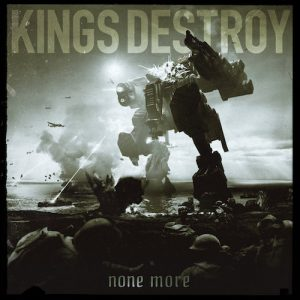 Kings Destroy – None More