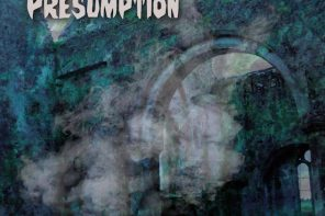 Presumption – 'From Judgement To The Grave' and 'Ancestral Rites'