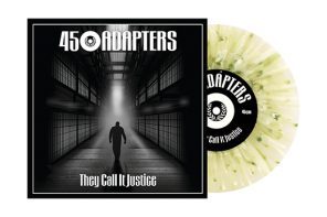 45 Adapters – They Call It Justice 7""