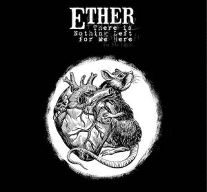 Ether – There is Nothing Left for Me Here