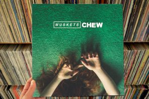 Muskets – Chew LP