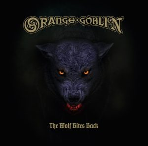 Orange Goblin – The Wolf Bites Back