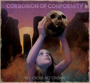 Corrosion of Conformity – No Cross, No Crown