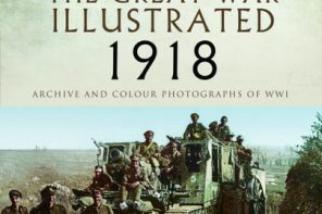 Book reviews by Steve Earles: The Great War Illustrated 1918