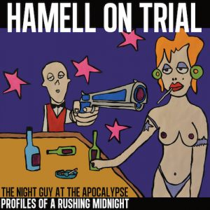 Hamell On Trial – The Night Guy at The Apocalypse, Profiles of Rushing Midnight (LP)