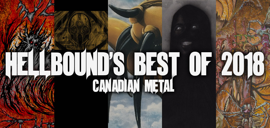 Hellbound S Best Of 2018 Canadian Metal Hellbound Ca
