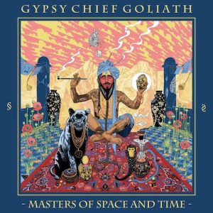 Gypsy Chief Goliath – Masters of Space and Time